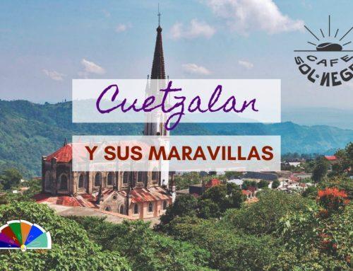 Cuetzalan y sus maravillas
