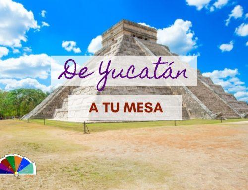 De Yucatán a tu mesa