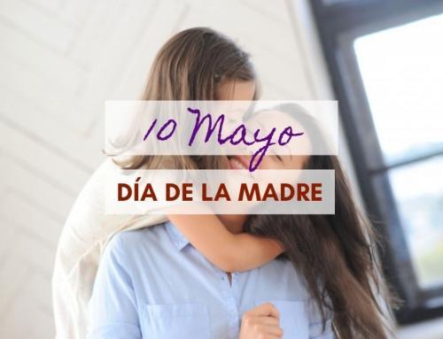 10 de Mayo, día de la Madre
